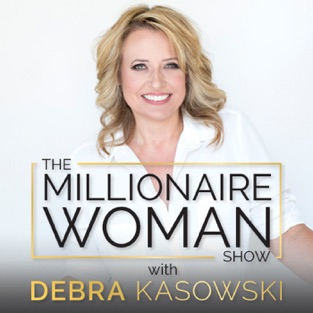 The Millionaire Woman Show Podcast with Elizabeth Hughes LLC hosted by Debra Kasowsk on Stress Ideas Coaching  inFor Women