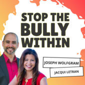 Stop the Bully Within Podcast with RankingMastery hosted by Jacqui Letran and Joseph Wolfgram on SEO Agency Builders  inFor Coaches